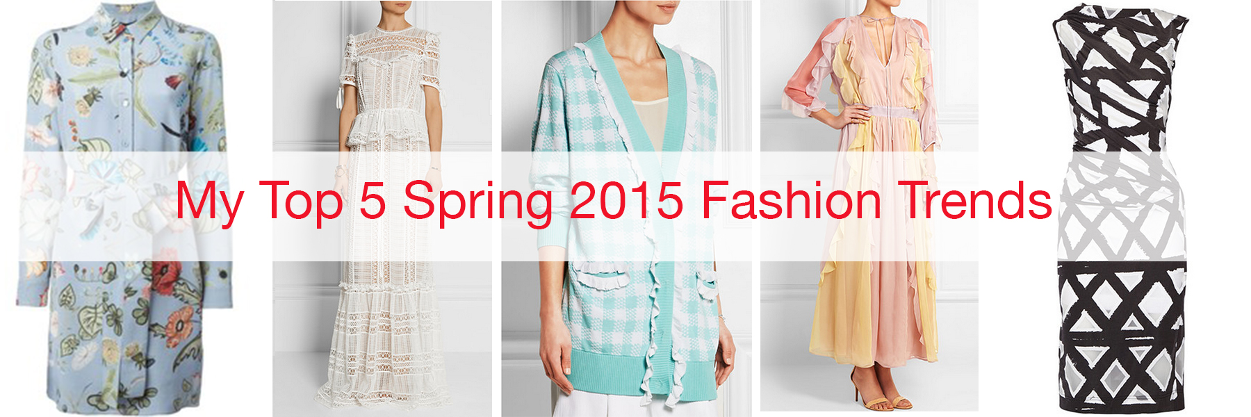 My Top 5 Fashion Trends of Spring 2015